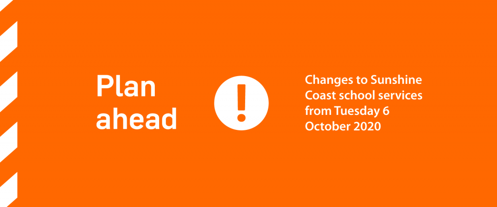 Changes To Sunshine Coast School Services From Tuesday 6 October 2020